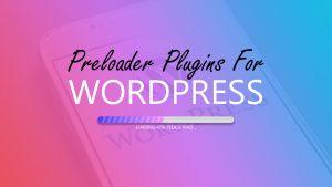 Best WordPress Preloader Plugins In 2019