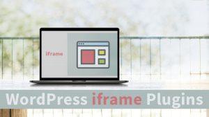 Best WordPress iframe Plugins 2019