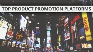 Top 10 Free Online Product Promotion Platforms